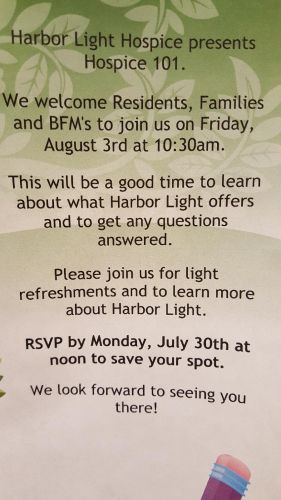 ... Harbor Light Hospice On Friday August 3rd At 10:30 A.m. Here At  Bickford! Give Us A Call And Let Us Know You Are Joining Us. Open To All  Residents, ...